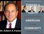 Robert Pastor - 'Toward a North American Community'
